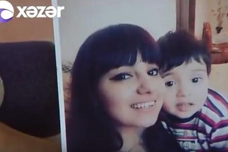 22 yaşlı gəlin 3 yaşlı oğlu ilə birlikdə yoxa çıxıb - Video