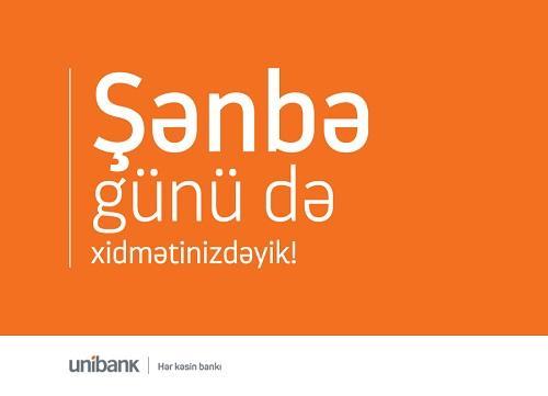 """""""Unibank"""" filialları həftə sonu da xidmətinizdədir"""