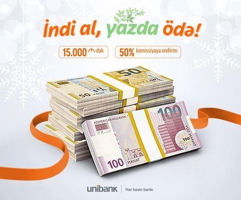 """""""Unibank""""ın güzəşt müddətli kredit kampaniyası davam edir"""