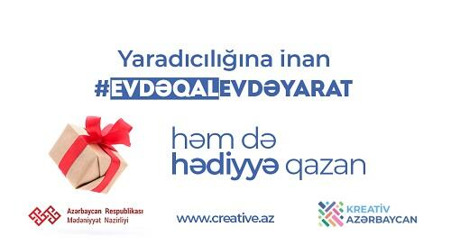 """""""Evdə qal, evdə yarat"""" - Qalib ola bilərsiniz!"""