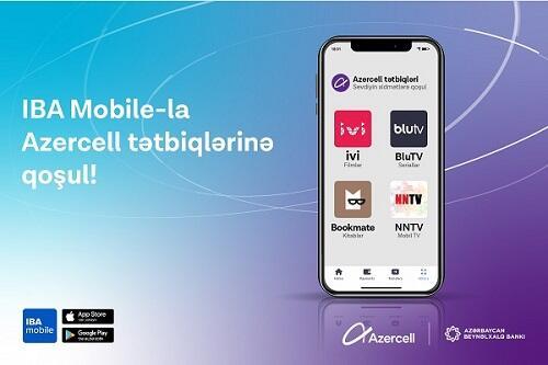 """""""Azercell""""in rəqəmsal məhsulları IBA Mobile tətbiqində!"""